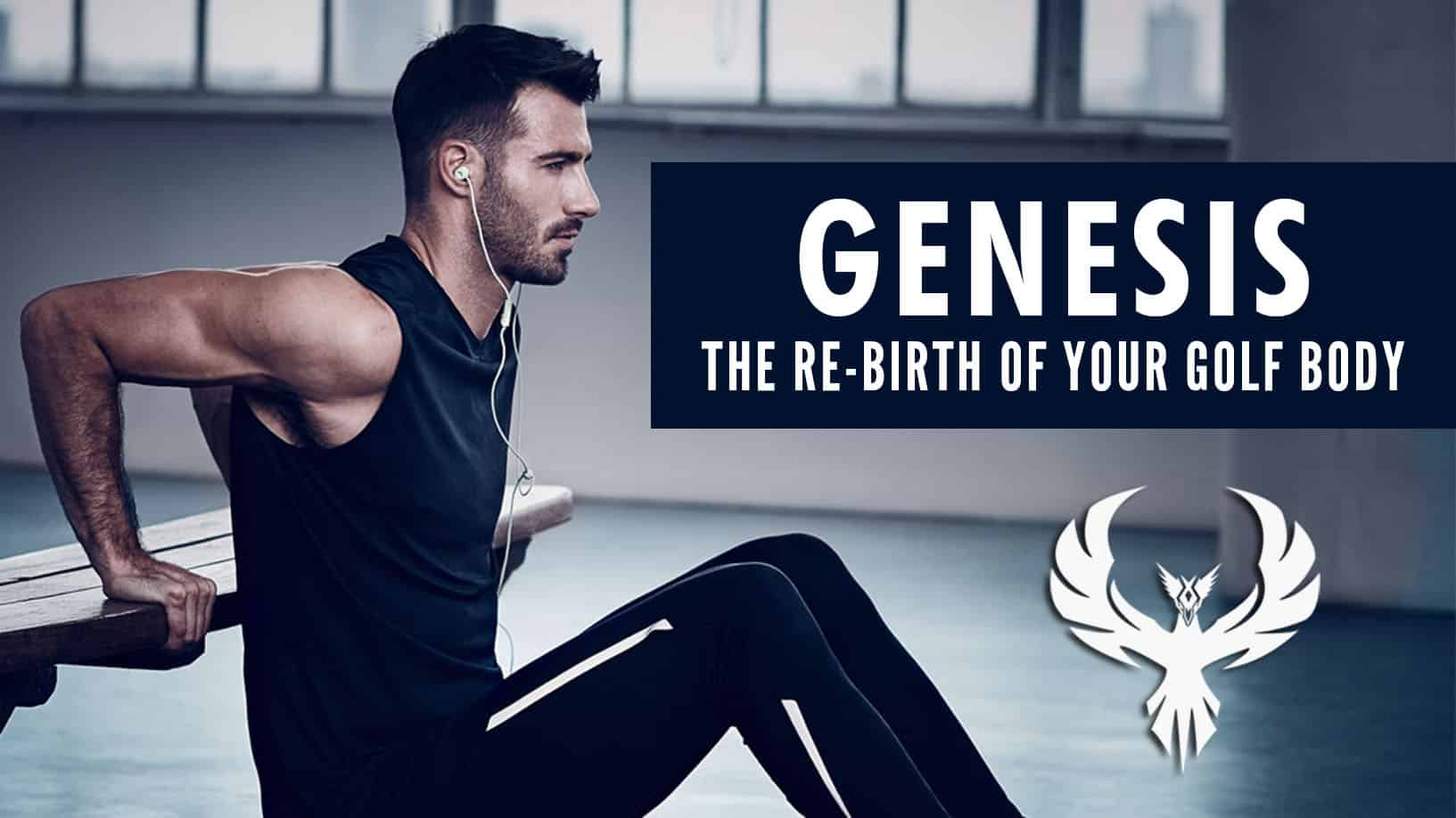 Genesis: Re-Birth of Your Golf Body